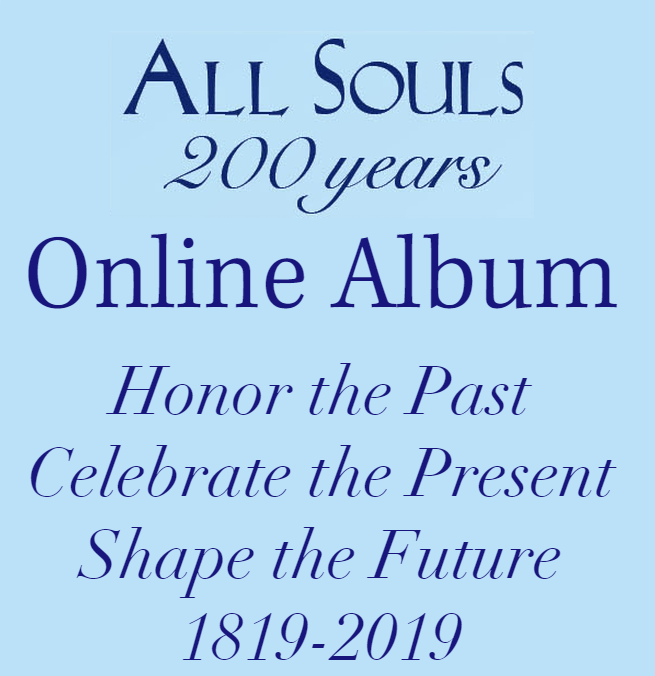 All Souls Online Album honor the past, celebrate the present, shape the future 1819-20019 www.allsoulsnyc200.com